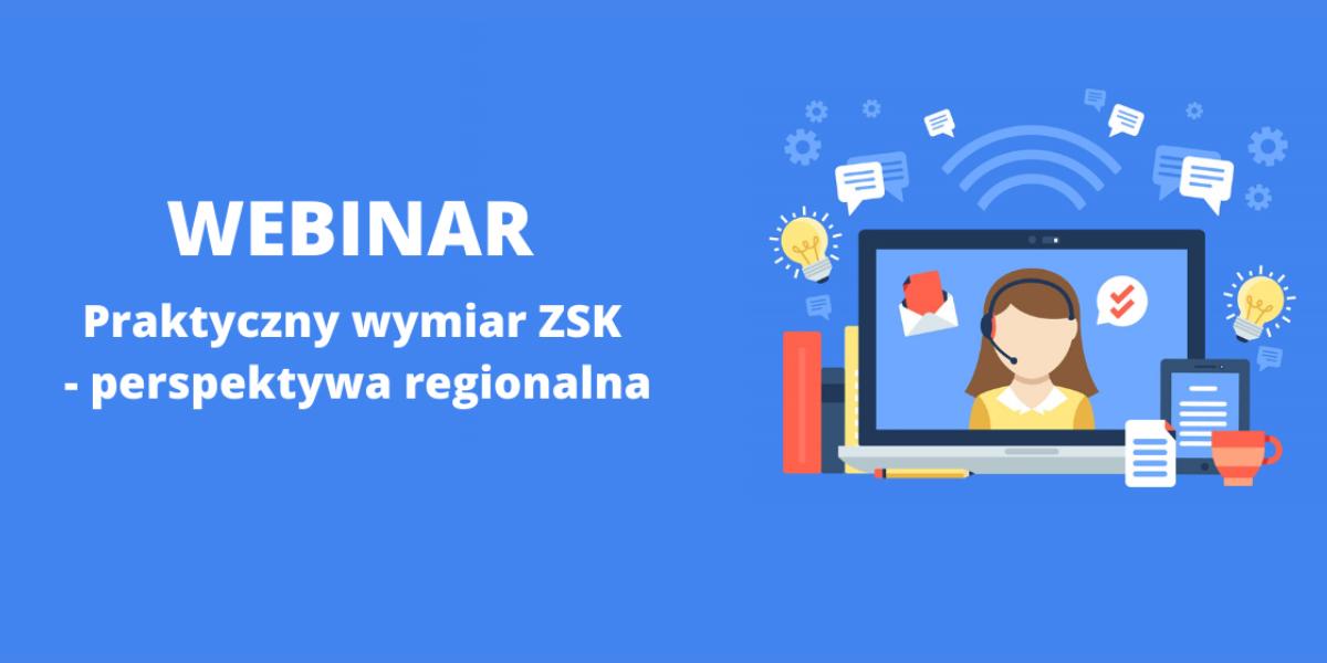 ZSK – perspektywa regionalna. Kolejny webinar już wkrótce!