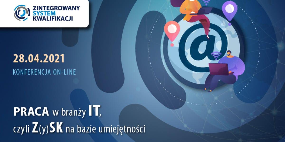 """Konferencja """"Praca w branży IT, czyli Z(y)SK na bazie umiejętności"""""""
