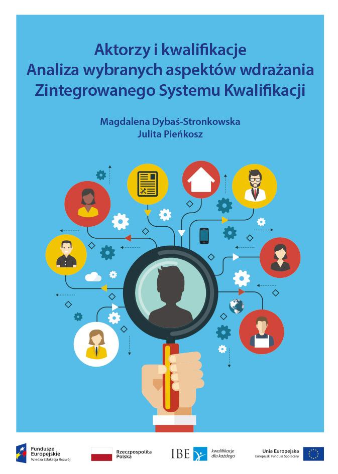 Aktorzy i kwalifikacje Analiza wybranych aspektów wdrażania  Zintegrowanego Systemu Kwalifikacji