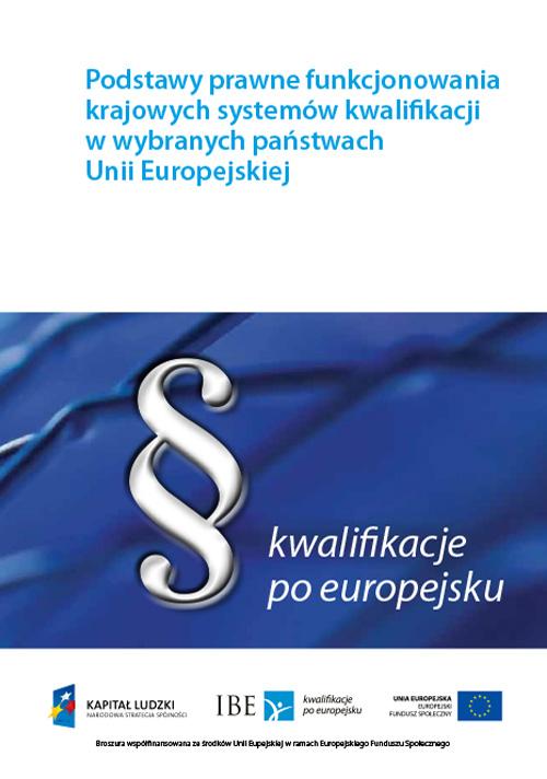 okładka publikacji Podstawy prawne funkcjonowanie krajowych systemów kwalifikacji w wybranych państwach Unii Europejskiej