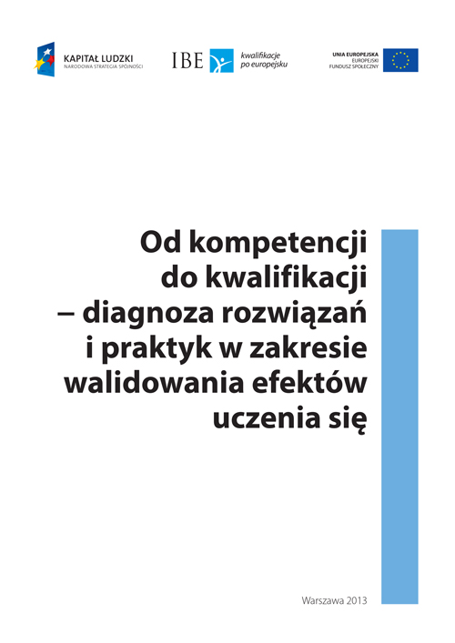 Od kompetencji do kwalifikacji − diagnoza rozwiązań i praktyk w zakresie walidowania efektów uczenia się (2013)