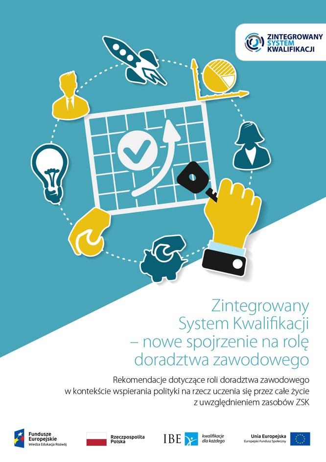 Zintegrowany System Kwalifikacji – nowe spojrzenie na rolę doradztwa zawodowego