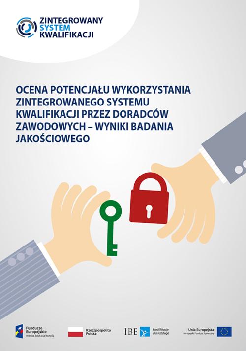 Ocena potencjału wykorzystania Zintegrowanego Systemu Kwalifikacji przez doradców zawodowych