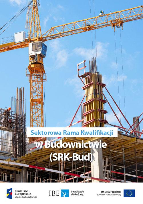 Sektorowa Rama Kwalifikacji w Budownictwie (SRK-Bud)