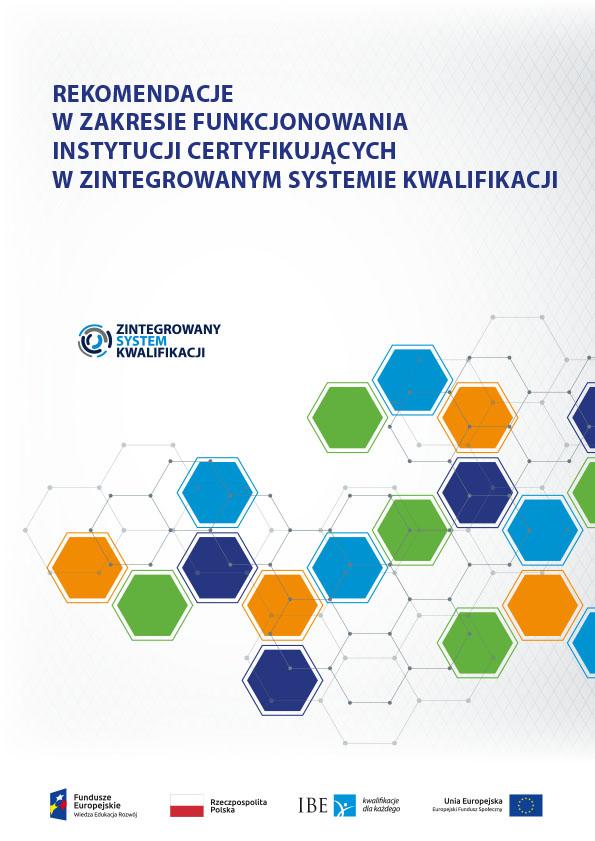 Rekomendacje w zakresie funkcjonowania instytucji certyfikujących w Zintegrowanym  Systemie Kwalifikacji