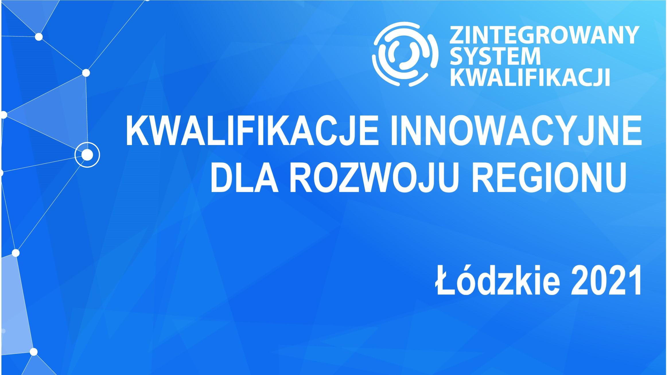 Kwalifikacje innowacyjne dla rozwoju regionu. Panel IBE otworzy XIV Europejskie Forum Gospodarcze – Łódzkie 2021